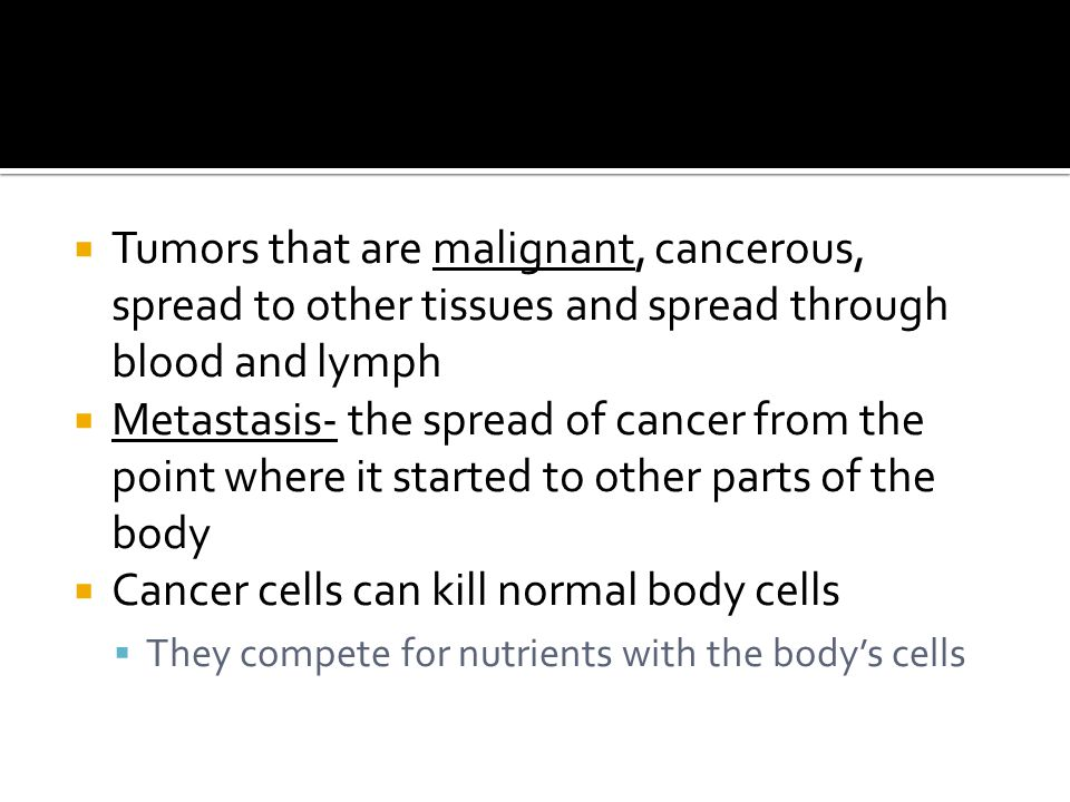 Cancer cells can kill normal body cells