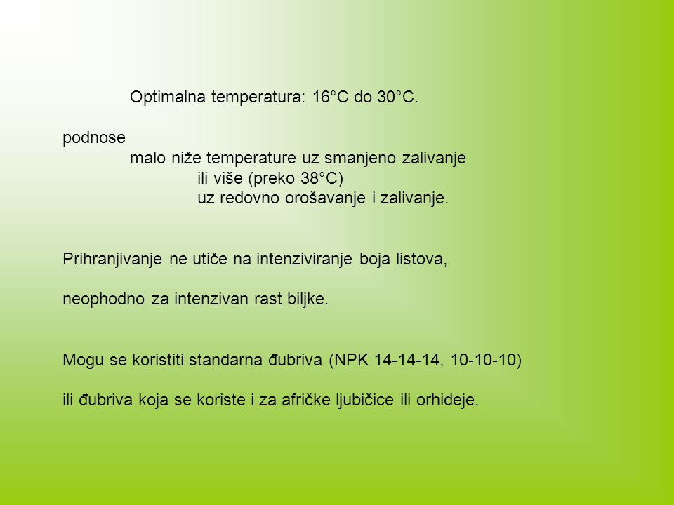 Optimalna temperatura: 16°C do 30°C.