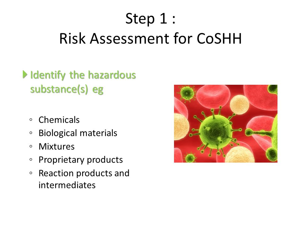 Step 1 : Risk Assessment for CoSHH