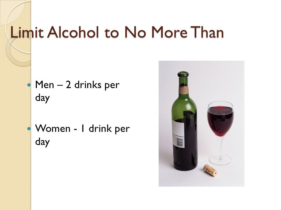 Limit Alcohol to No More Than