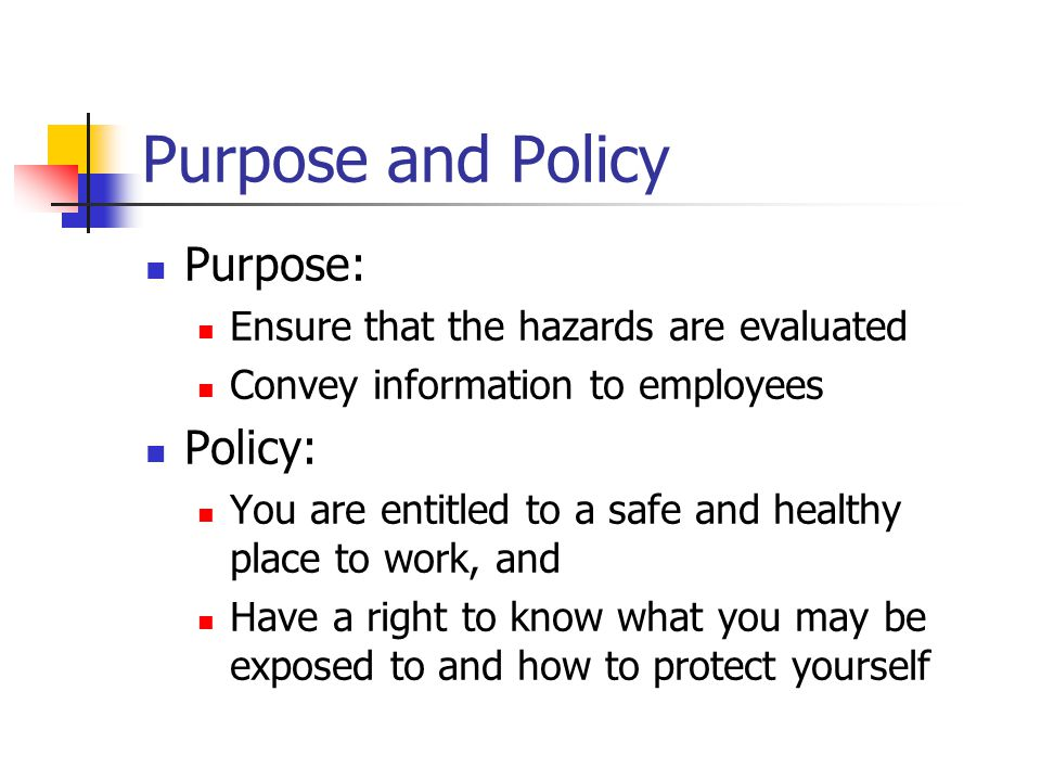 Purpose and Policy Purpose: Policy: