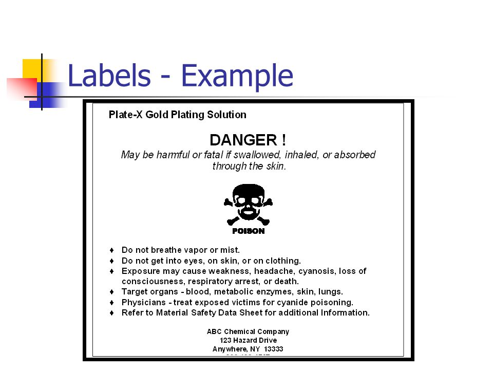 Labels - Example And finally, here's an example that includes most of the items we have discussed. Identity of chemical or name of product.