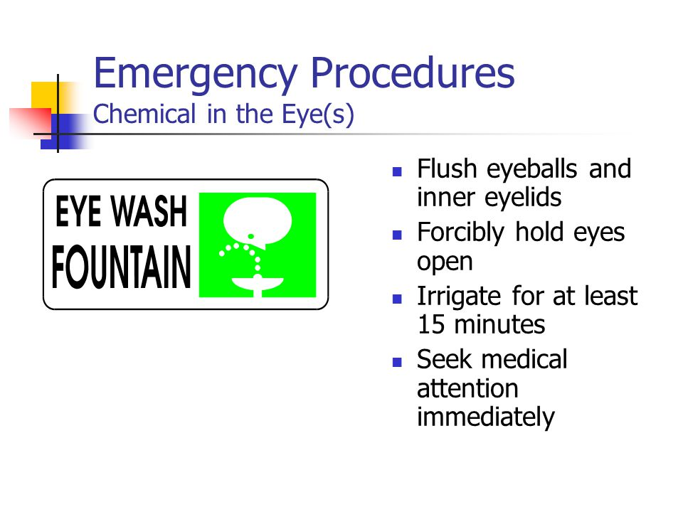 Emergency Procedures Chemical in the Eye(s)