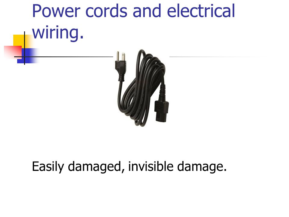 Power cords and electrical wiring.