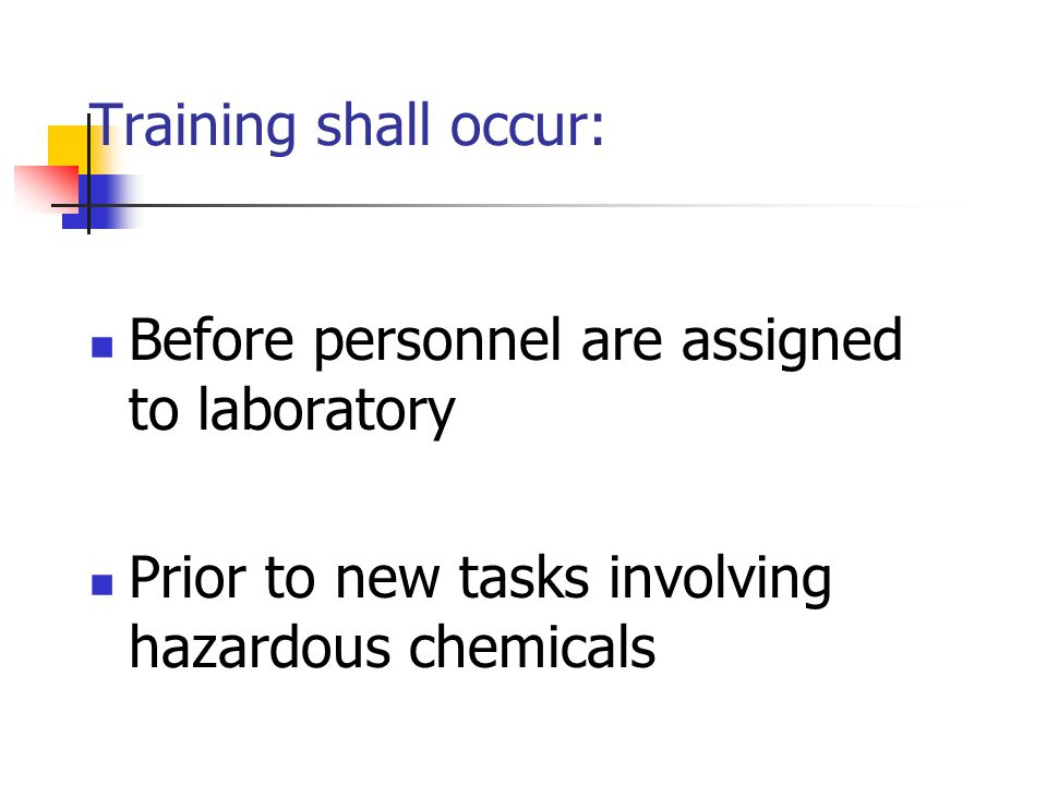 Training shall occur: Before personnel are assigned to laboratory.