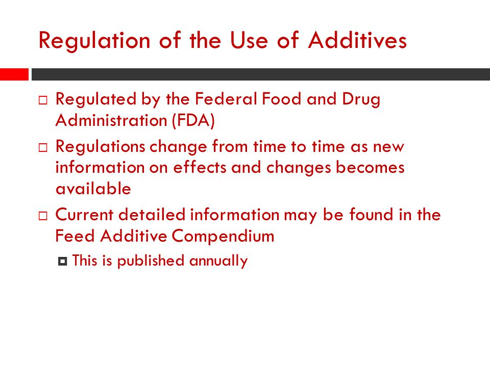 Regulation of the Use of Additives
