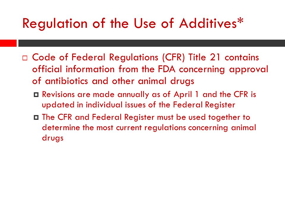Regulation of the Use of Additives*
