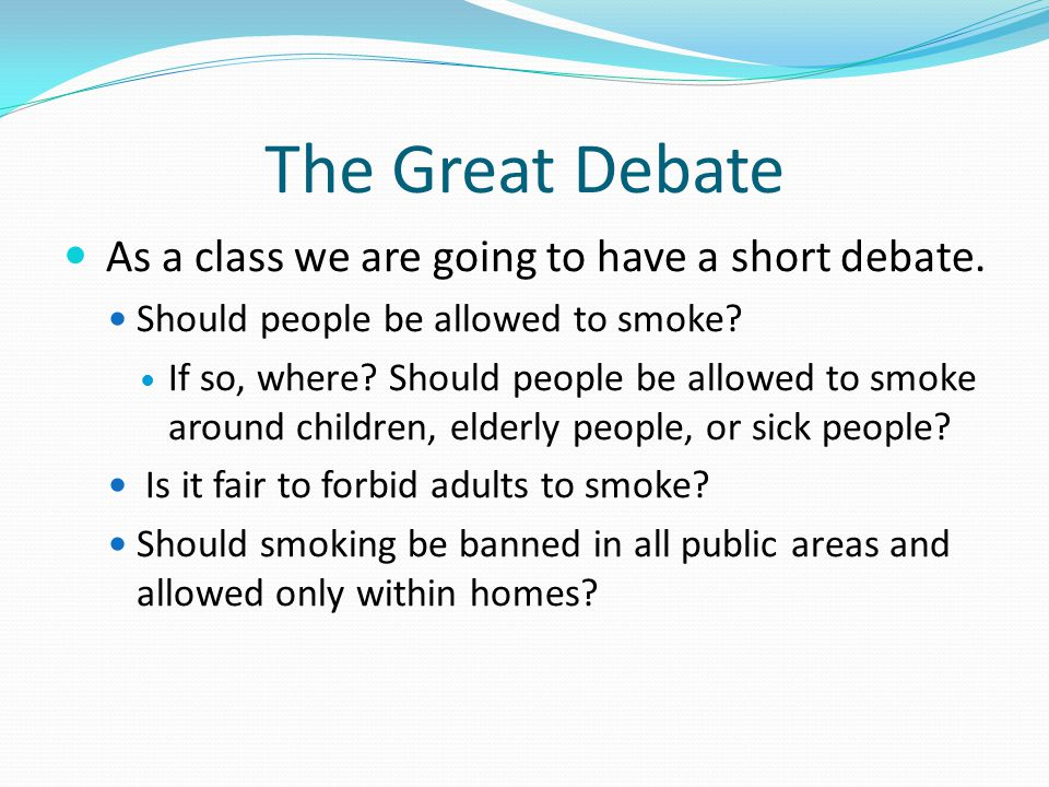 The Great Debate As a class we are going to have a short debate.