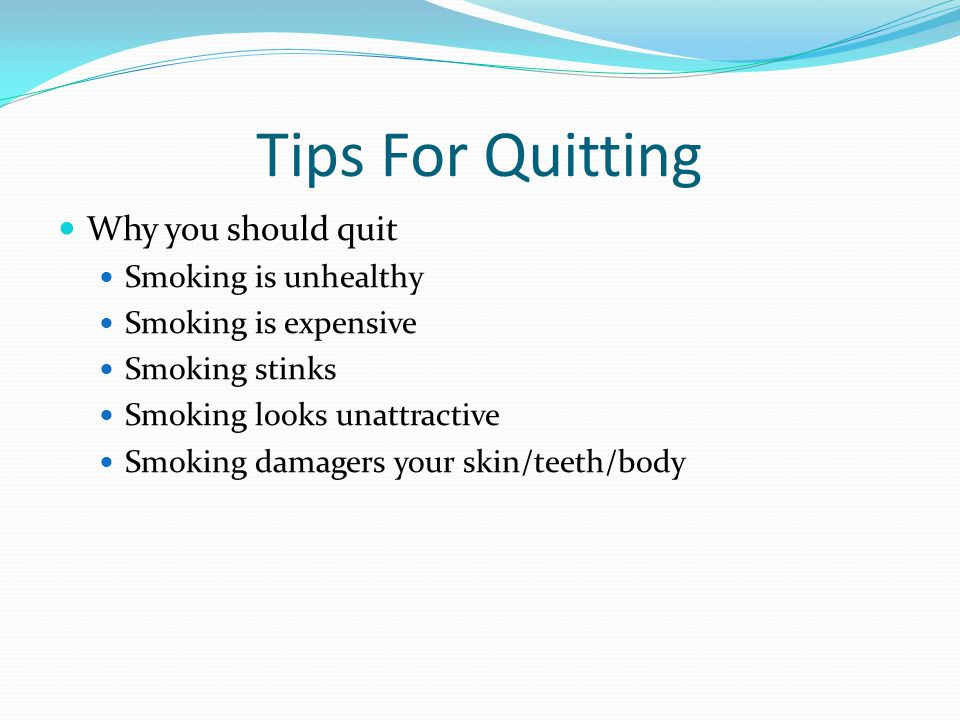 Tips For Quitting Why you should quit Smoking is unhealthy