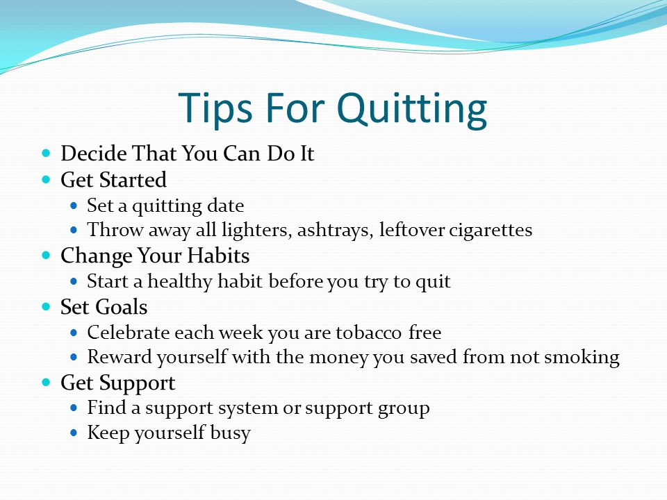 Tips For Quitting Decide That You Can Do It Get Started