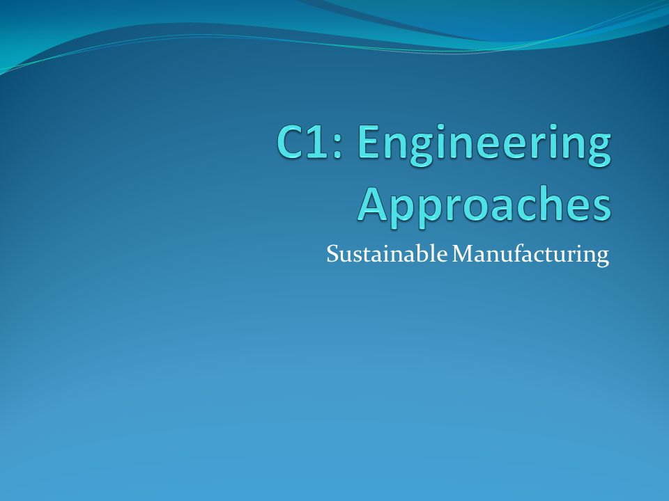 C1: Engineering Approaches