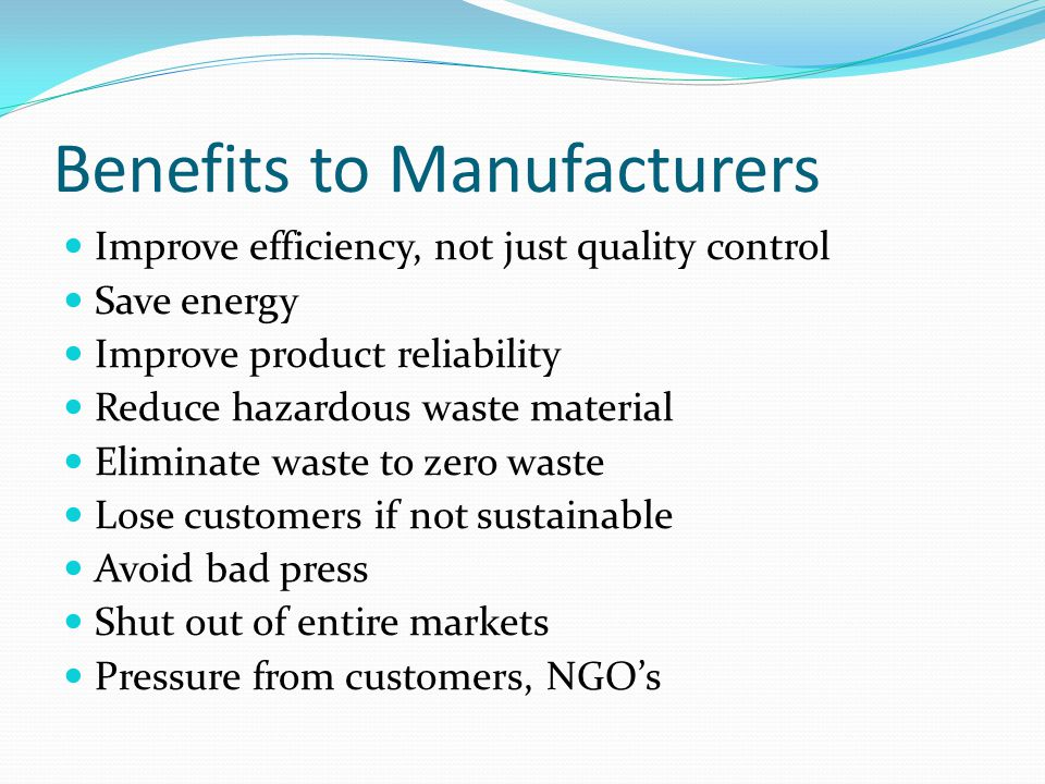 Benefits to Manufacturers