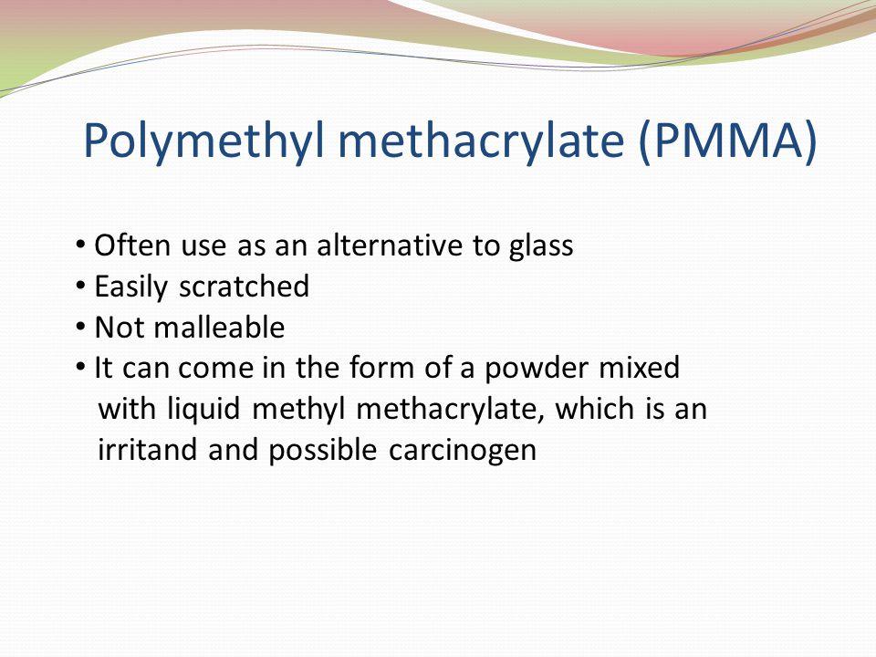 Polymethyl methacrylate (PMMA)