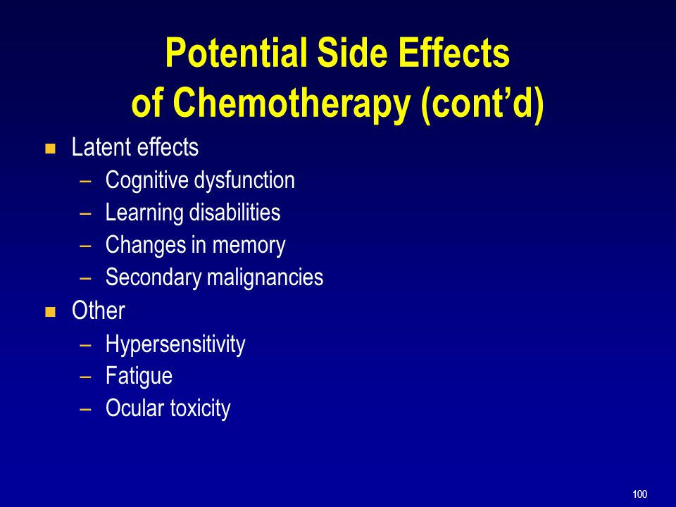 Potential Side Effects of Chemotherapy (cont'd)