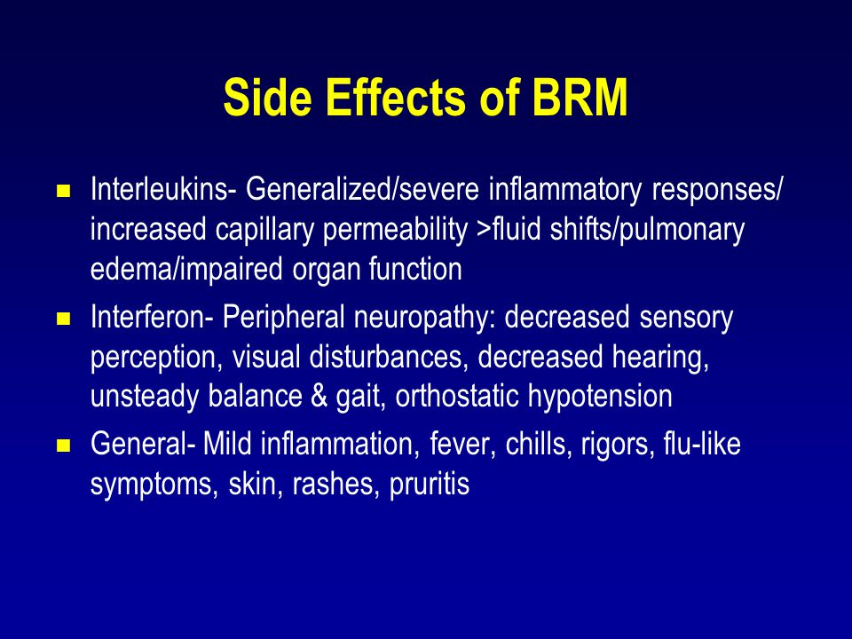 Side Effects of BRM