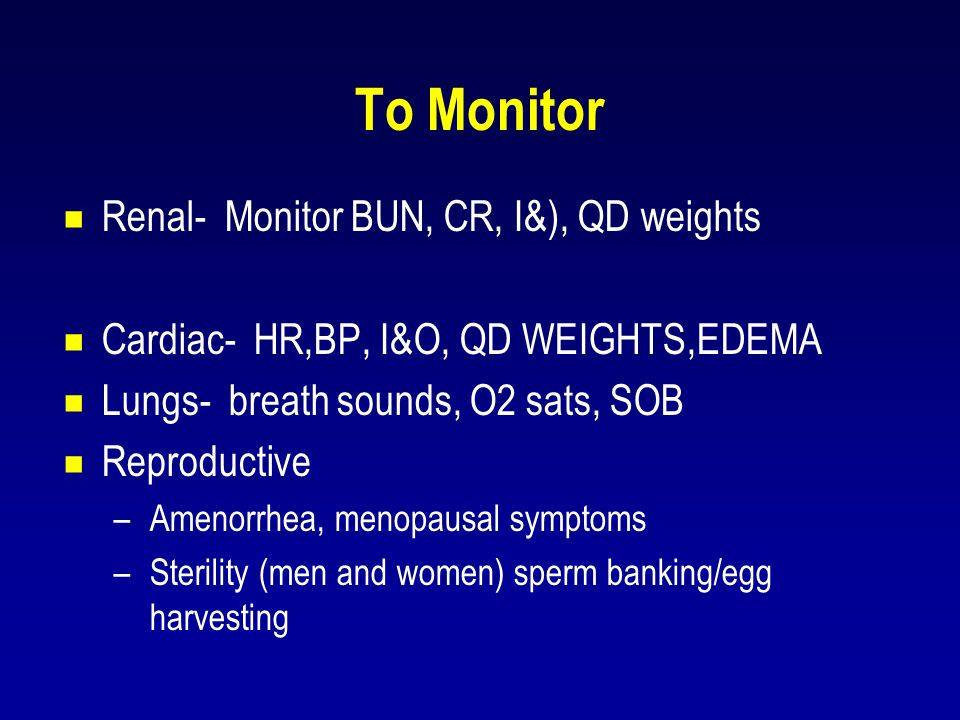 To Monitor Renal- Monitor BUN, CR, I&), QD weights