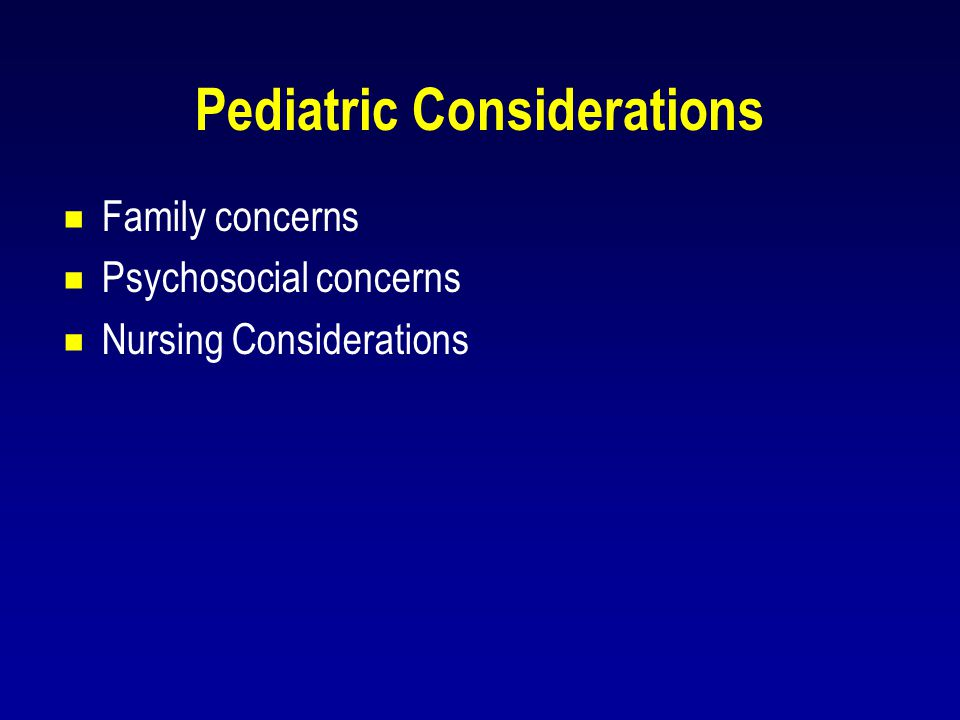 Pediatric Considerations