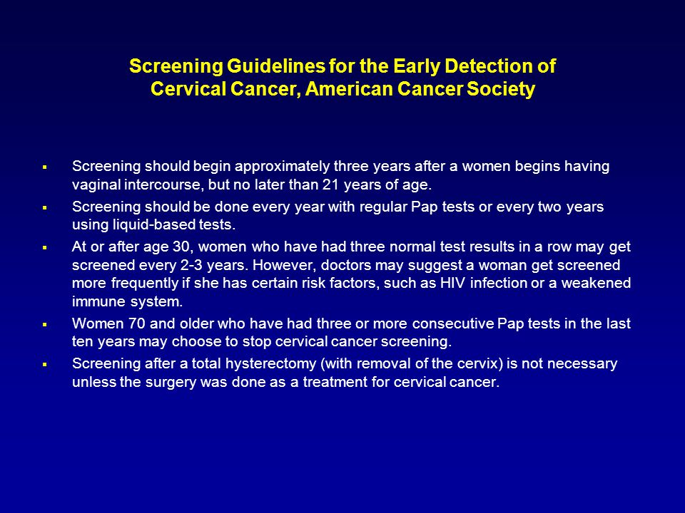 Screening Guidelines for the Early Detection of Cervical Cancer, American Cancer Society