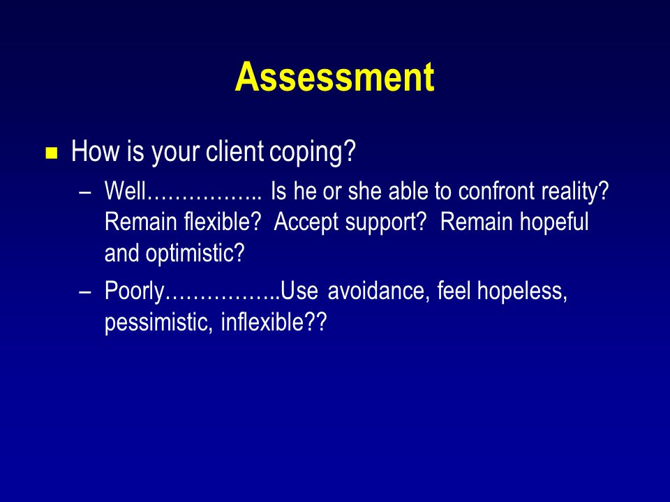 Assessment How is your client coping