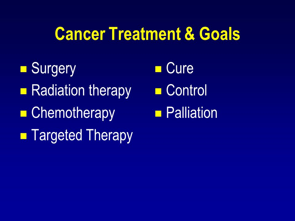 Cancer Treatment & Goals