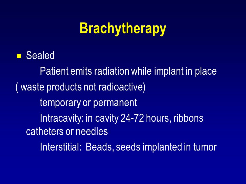 Brachytherapy Sealed Patient emits radiation while implant in place