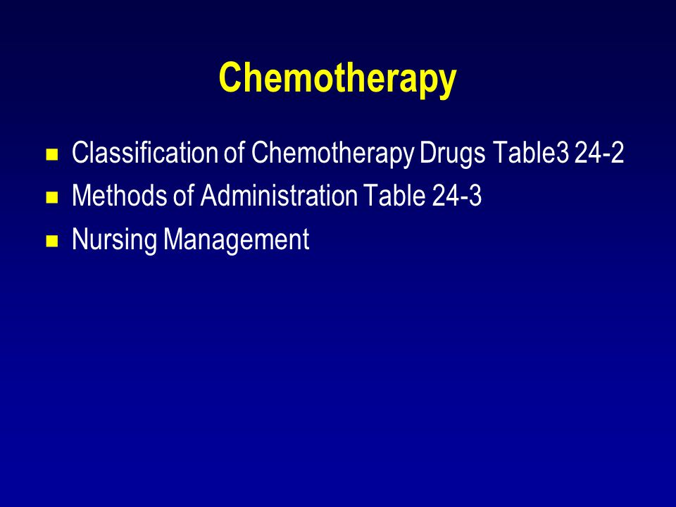 Chemotherapy Classification of Chemotherapy Drugs Table3 24-2