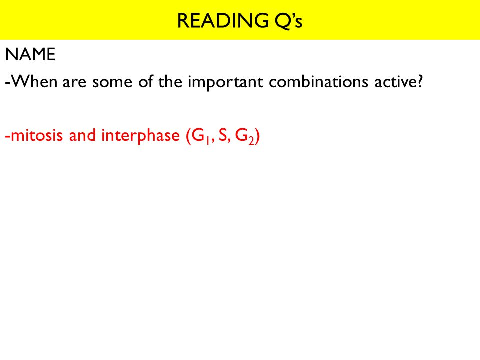 READING Q's NAME -When are some of the important combinations active