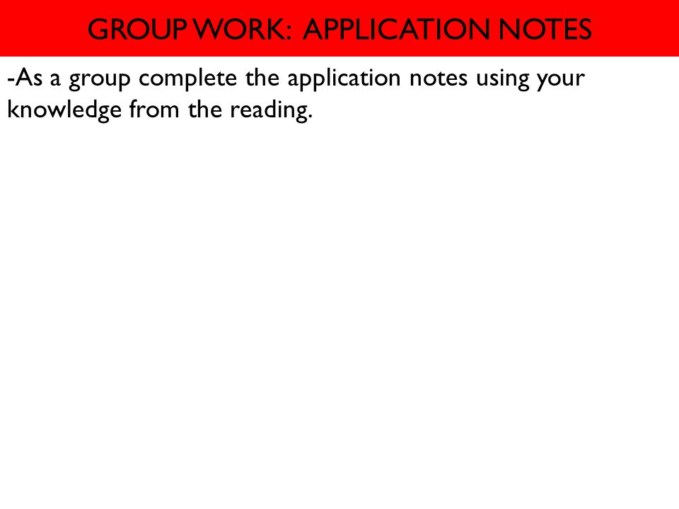 GROUP WORK: APPLICATION NOTES