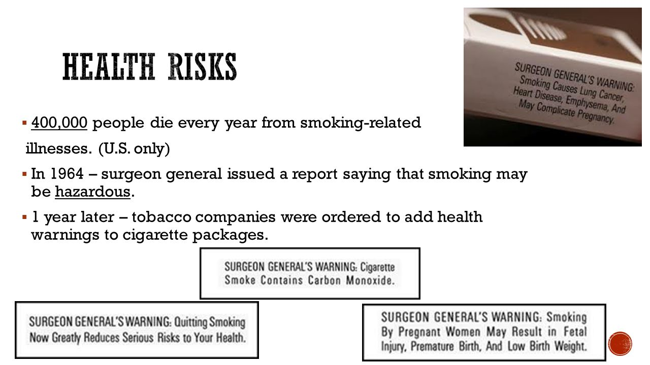 Health Risks 400,000 people die every year from smoking-related