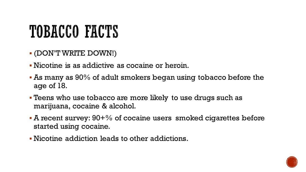Tobacco Facts (DON'T WRITE DOWN!)
