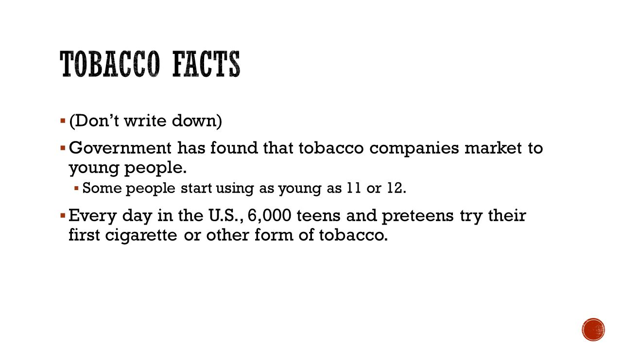 Tobacco Facts (Don't write down)