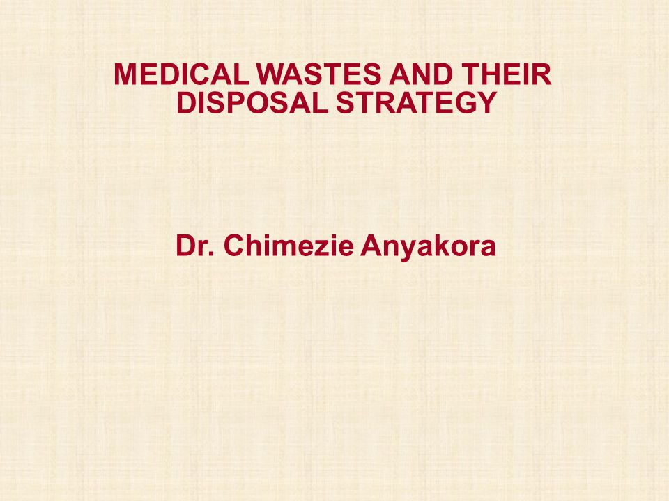 MEDICAL WASTES AND THEIR