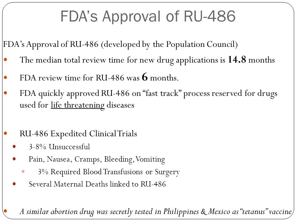 FDA's Approval of RU-486 FDA's Approval of RU-486 (developed by the Population Council)