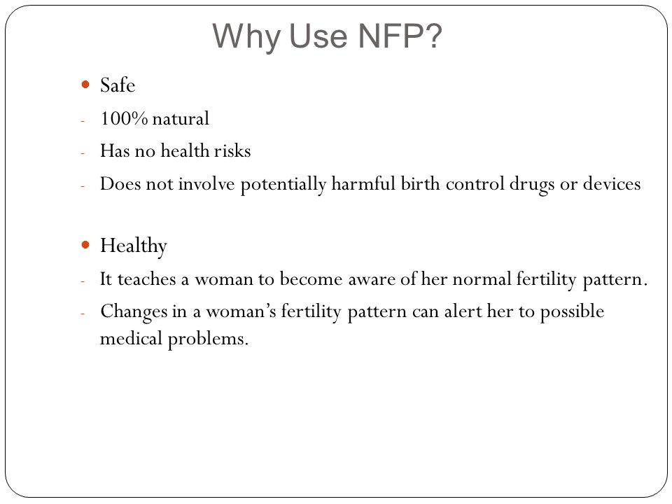 Why Use NFP Safe Healthy 100% natural Has no health risks