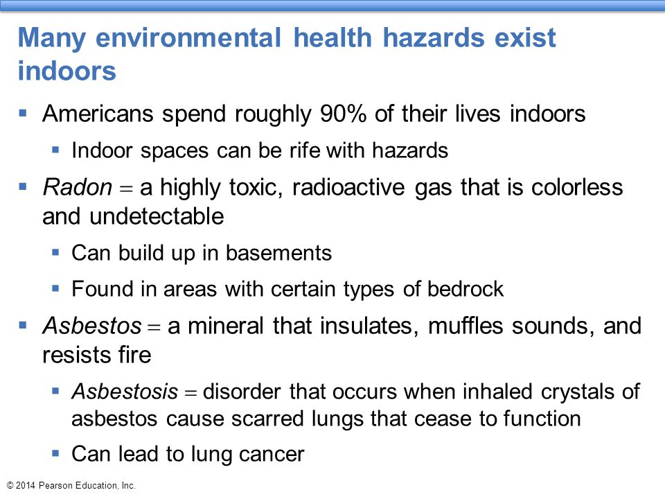 Many environmental health hazards exist indoors