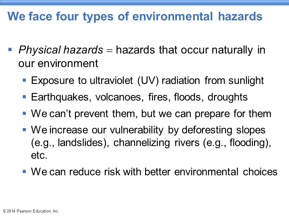 We face four types of environmental hazards