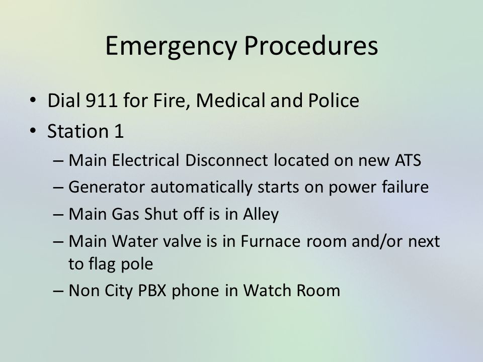 Emergency Procedures Dial 911 for Fire, Medical and Police Station 1