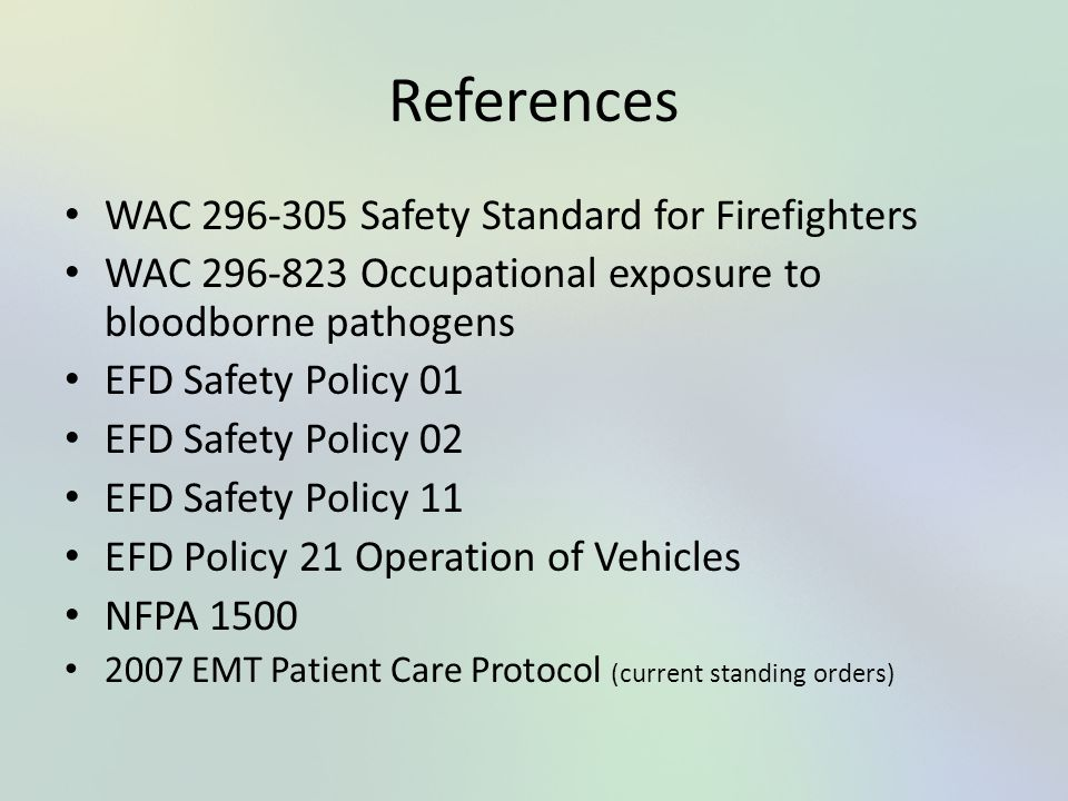 References WAC 296-305 Safety Standard for Firefighters