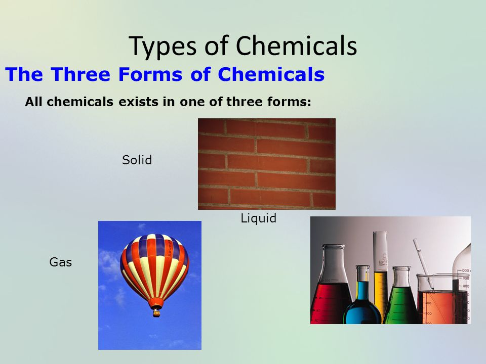 Types of Chemicals The Three Forms of Chemicals