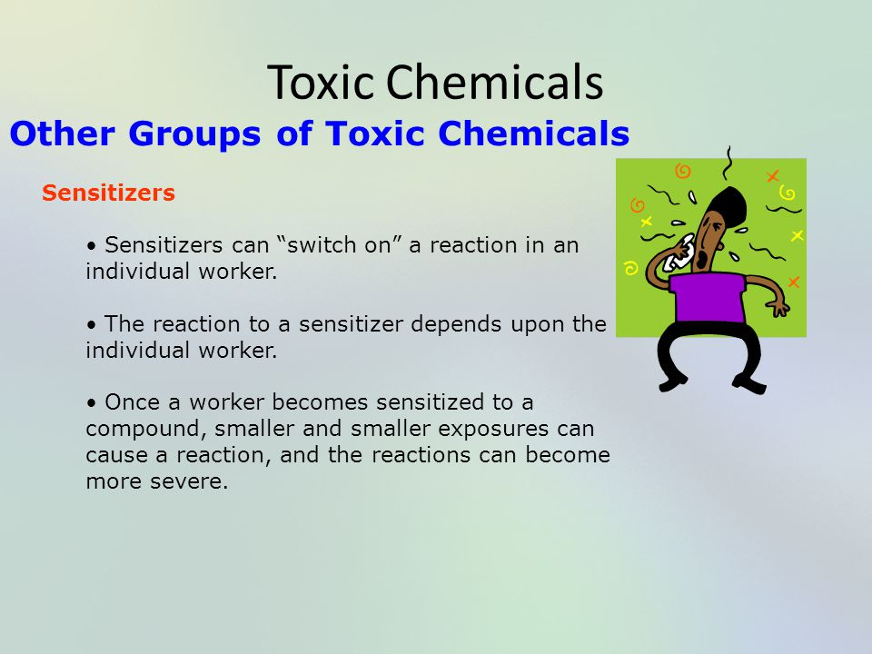 Toxic Chemicals Other Groups of Toxic Chemicals Sensitizers