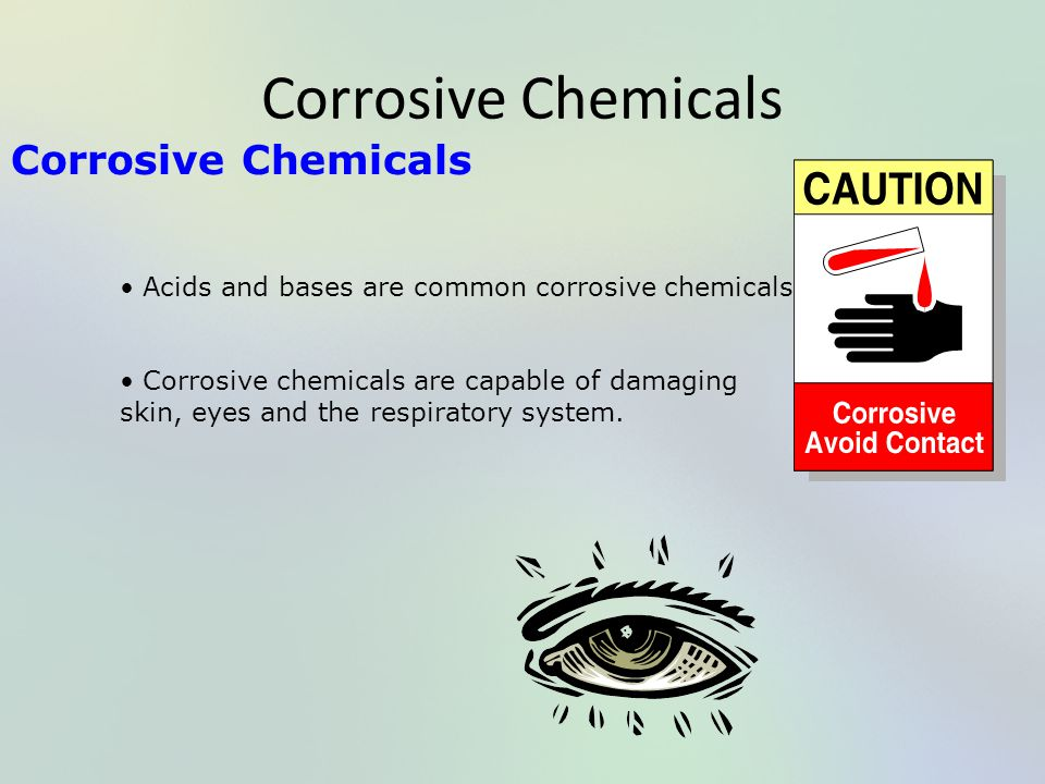 Corrosive Chemicals Corrosive Chemicals
