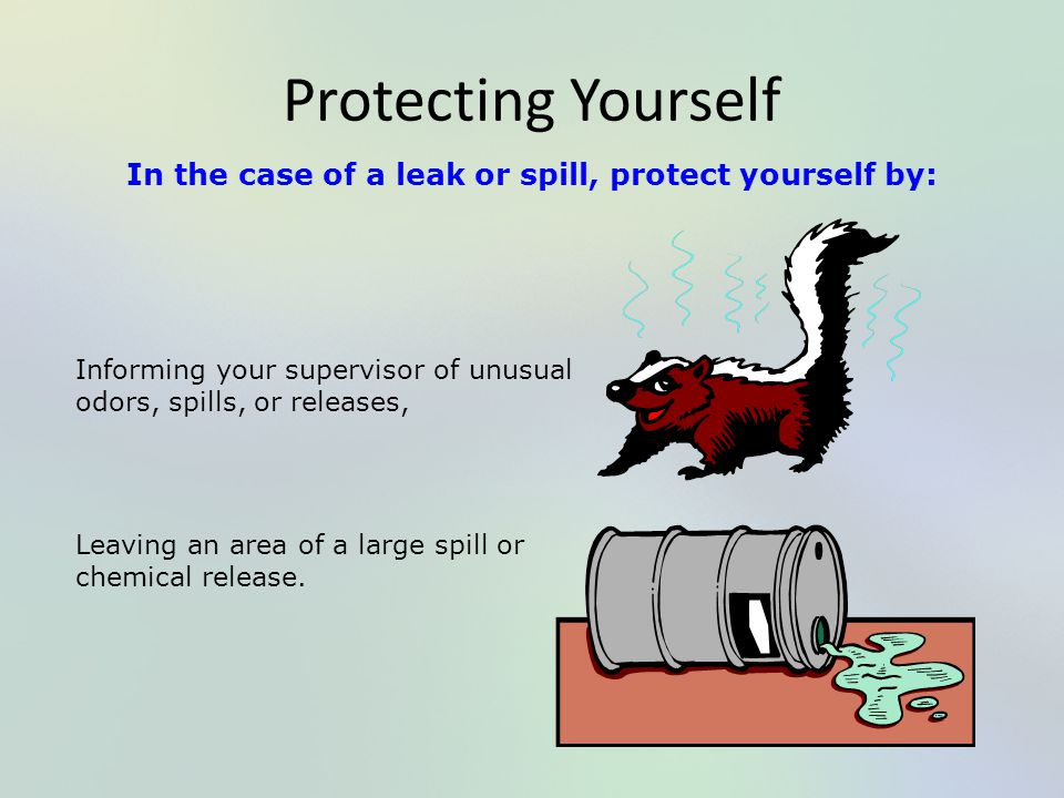 In the case of a leak or spill, protect yourself by: