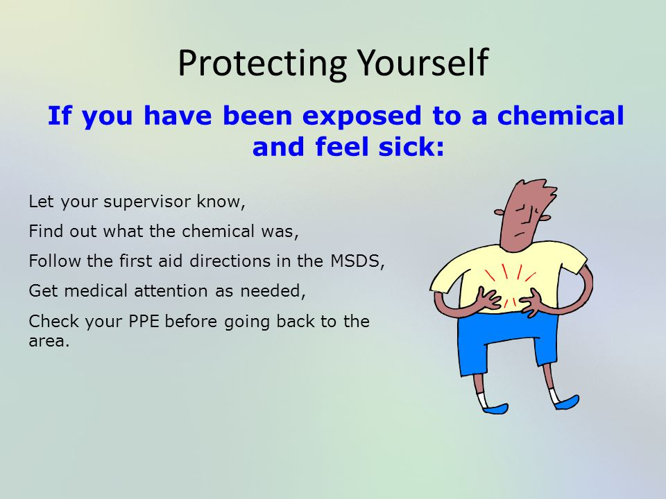 If you have been exposed to a chemical and feel sick: