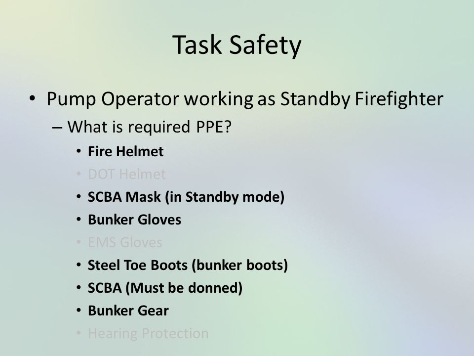 Task Safety Pump Operator working as Standby Firefighter