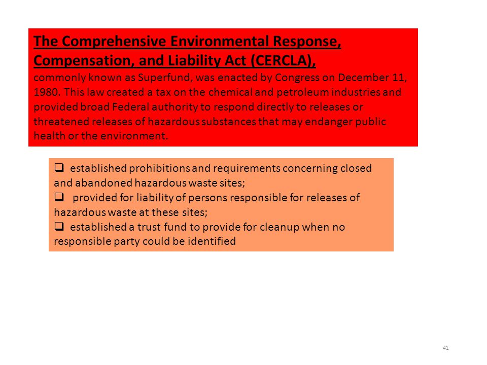 The Comprehensive Environmental Response, Compensation, and Liability Act (CERCLA),
