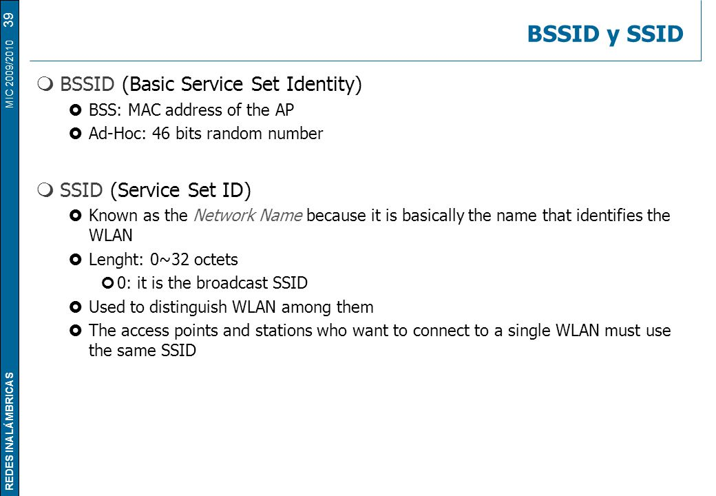 BSSID y SSID BSSID (Basic Service Set Identity) SSID (Service Set ID)