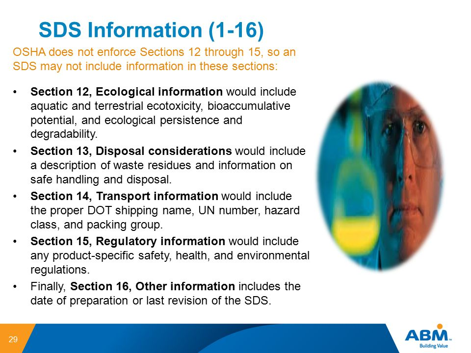 SDS Information (1-16) OSHA does not enforce Sections 12 through 15, so an SDS may not include information in these sections: