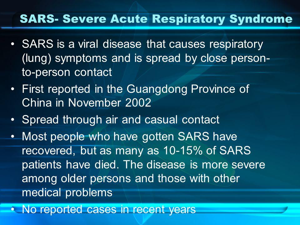 SARS- Severe Acute Respiratory Syndrome