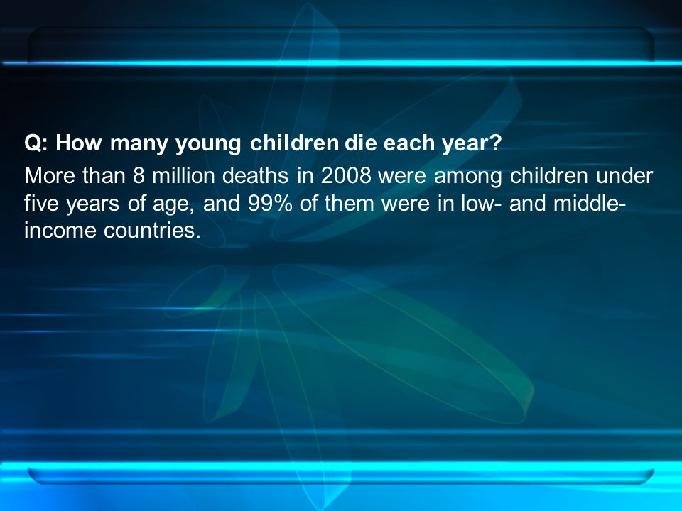 Q: How many young children die each year