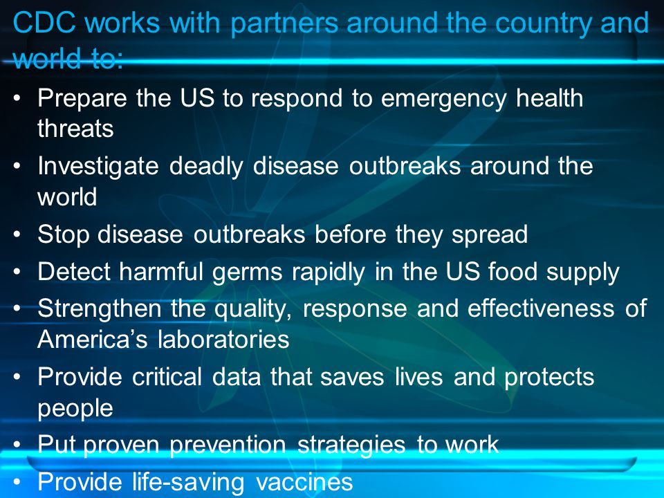 CDC works with partners around the country and world to: